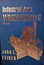 Industrial arts woodworking by John Louis…