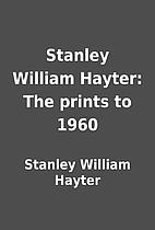 Stanley William Hayter: The prints to 1960…