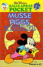 Kalle Ankas Pocket 47: Musse Piggs mysterier