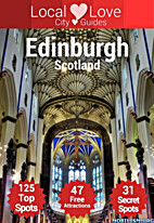 Edinburgh Local Love: Travel Guide with Top…