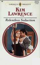 Relentless Seduction by Kim Lawrence