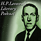 H. P. Lovecraft Literary Podcast # 60
