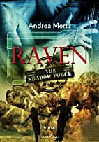 Raven: Shadow Force 01 by Andrea Mertz