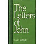 The letters of John by Dale Moody