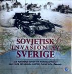 Sovjetisk invasion av Sverige : hur…