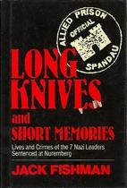 Long Knives and Short Memories: Lives and…