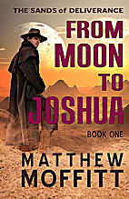 From Moon to Joshua by Matthew Moffitt