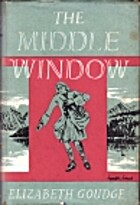 The Middle Window by Elizabeth Goudge
