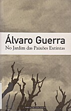 No Jardim das Paixões Extintas by Álvaro…