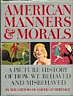 American manners & morals; a picture history…