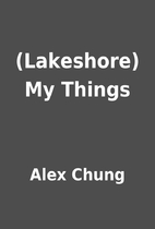 (Lakeshore) My Things by Alex Chung