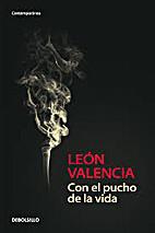 Con el pucho de la vida by León Valencia