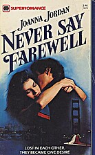 Never Say Farewell by Joanna Jordan