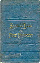 Scarlet book of free masonry: Containing a…