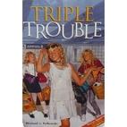 Triple Trouble by Michael J. Pellowski