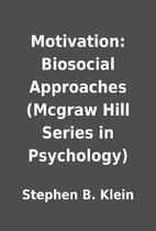 Motivation: Biosocial Approaches (Mcgraw…