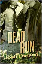 Dead Run (Dangerous Ground) by Josh Lanyon