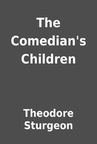 The Comedian's Children by Theodore Sturgeon