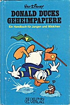 Donald Ducks Geheimpapiere - Ein Handbuch…