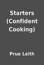 Starters (Confident Cooking) by Prue Leith