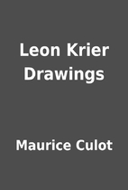 Leon Krier Drawings by Maurice Culot