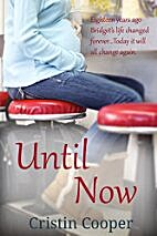 Until Now: Until Series Book 1 by Cristin…