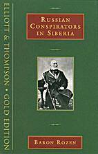 Russian Conspirators in Siberia: A Personal…