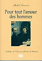 Pour tout l'amour des hommes: Anthologie de…