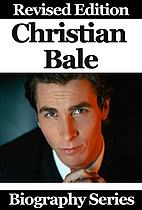 Celebrity Biographies - Christian Bale…