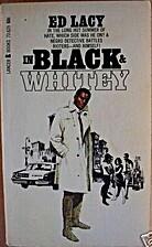 In Black & Whitey by Ed Lacy