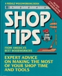 Shop Tips from America's Best Woodworkers: Expert Advice on Making the Most of Your Shop Time and Tools - Rodale Press