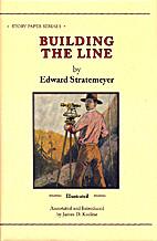 Building the Line by Edward Stratemeyer
