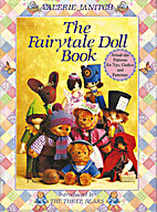 The Fairytale Doll Book: Introduced by the…