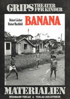 Banana. GRIPS, Theater für Kinder by Rainer…
