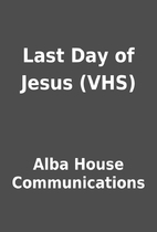 Last Day of Jesus (VHS) by Alba House…