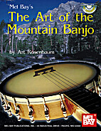 Mel Bay's The Art of the Mountain Banjo by…