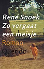 Zo vergaat een meisje by René Snoek