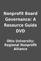 Nonprofit Board Governance: A Resource Guide…