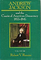 Andrew Jackson and the Course of American…