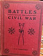 Battles of the Civil War by T E Vineyard