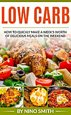Low Carb: How to Quickly Make a Week's…