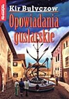 Opowiadania guslarskie by Kir Bułyczow