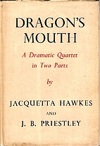 Dragon's Mouth: A Dramatic Quartet in Two…
