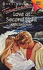 Love at Second Sight by Kara Galloway
