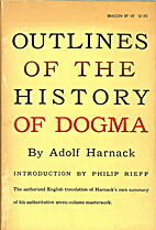 Outlines of the History of Dogma by Adolf…