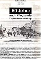 50 Jahre nach Kriegsende by Stadtarchiv…