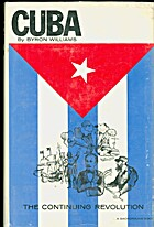 Cuba: The Continuing Revolution. by Byron,…