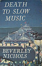 Death to Slow Music by Beverley Nichols