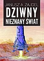 Dziwny nieznany świat by Janusz A. Zajdel