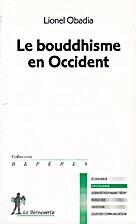 Le bouddhisme en Occident by Lionel Obadia
